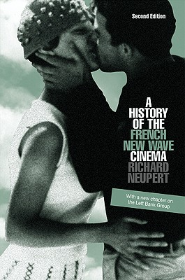 A History of the French New Wave Cinema By Neupert, Richard
