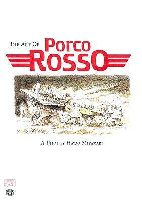 Art Of Porco Rosso By Miyazaki, Hayao/ Miyazaki, Hayao (ILT)
